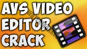 AVS Video Editor 9 1 1 336 Crack + Activation Key Latest!